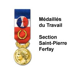 MEDAILLES DU TRAVAIL SECTION SAINT PIERRE – FERFAY