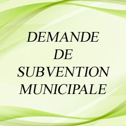 DEMANDE DE SUBVENTION MUNICIPALE